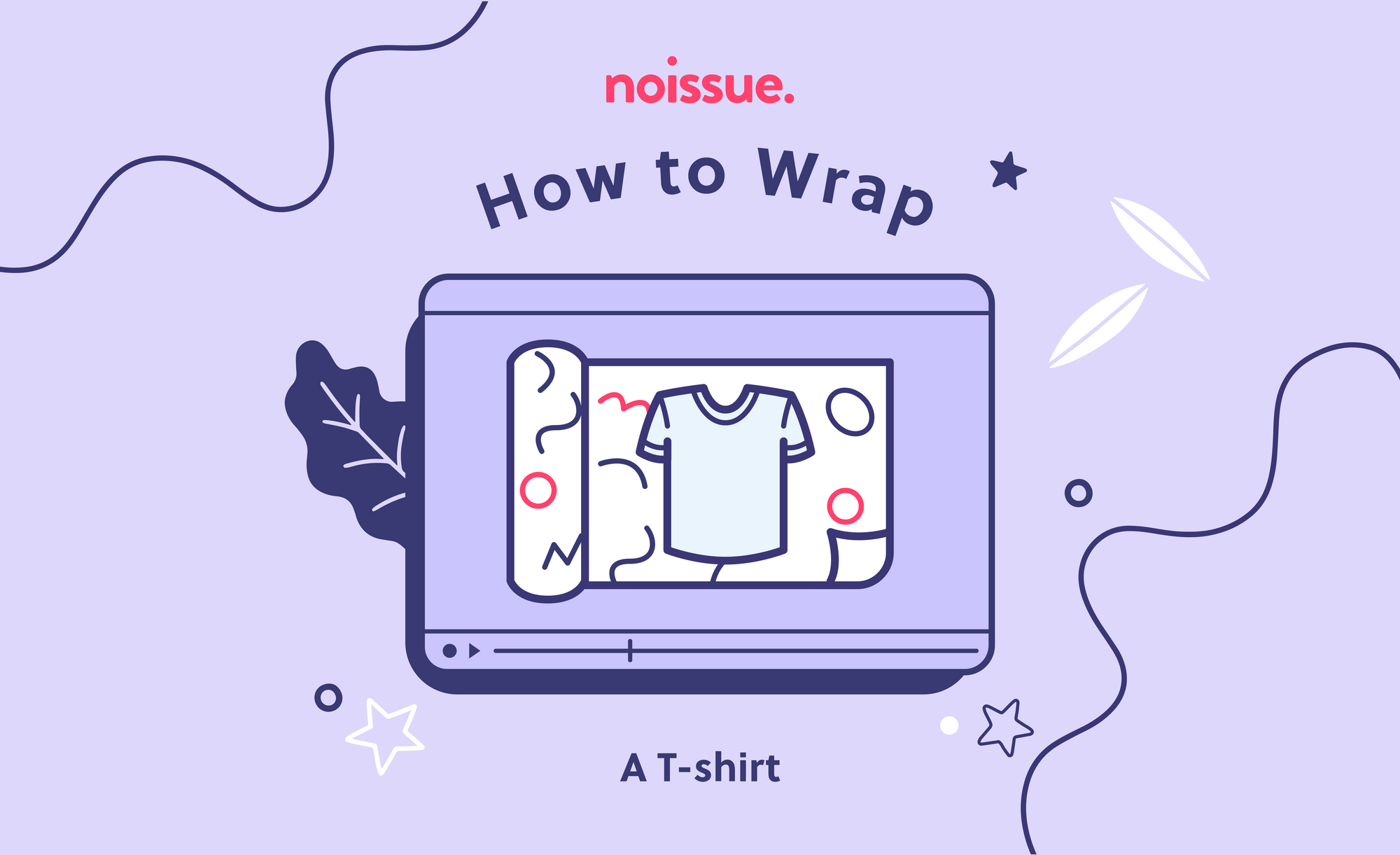 How to Wrap: A T-Shirt